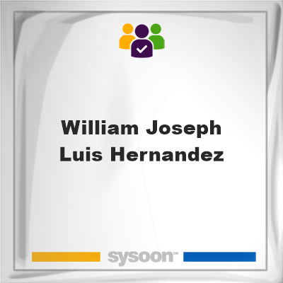 William Joseph Luis Hernandez, William Joseph Luis Hernandez, member, cemetery