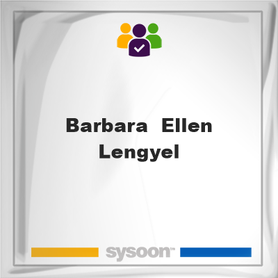 Barbara  Ellen Lengyel, Barbara  Ellen Lengyel, member, cemetery