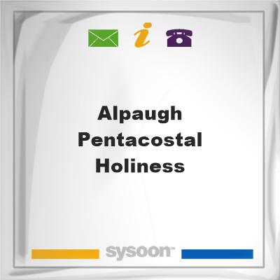 Alpaugh - Pentacostal Holiness, Alpaugh - Pentacostal Holiness