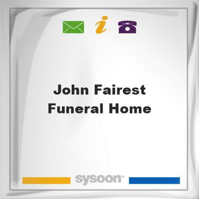 John Fairest Funeral Home, John Fairest Funeral Home