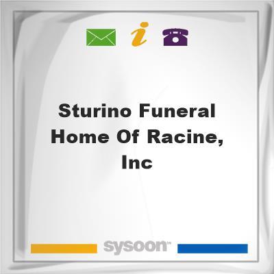 Sturino Funeral Home of Racine, Inc, Sturino Funeral Home of Racine, Inc