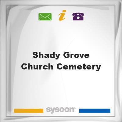 Shady Grove Church Cemetery, Shady Grove Church Cemetery