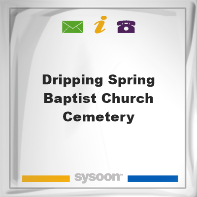 Dripping Spring Baptist Church Cemetery, Dripping Spring Baptist Church Cemetery