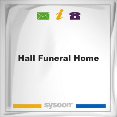 Hall Funeral HomeHall Funeral Home on Sysoon