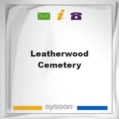 Leatherwood Cemetery, Leatherwood Cemetery