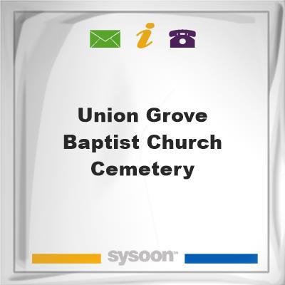 Union Grove Baptist Church CemeteryUnion Grove Baptist Church Cemetery on Sysoon