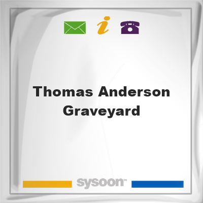 Thomas Anderson Graveyard, Thomas Anderson Graveyard