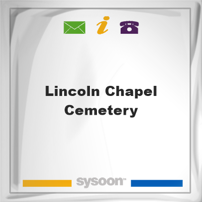 Lincoln Chapel Cemetery, Lincoln Chapel Cemetery