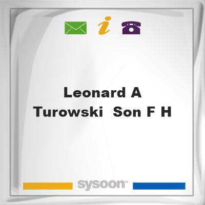 Leonard A Turowski & Son F H, Leonard A Turowski & Son F H