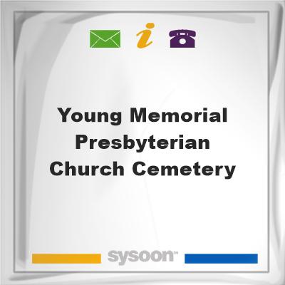 Young Memorial Presbyterian Church Cemetery, Young Memorial Presbyterian Church Cemetery