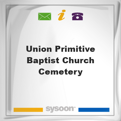 Union Primitive Baptist Church Cemetery, Union Primitive Baptist Church Cemetery