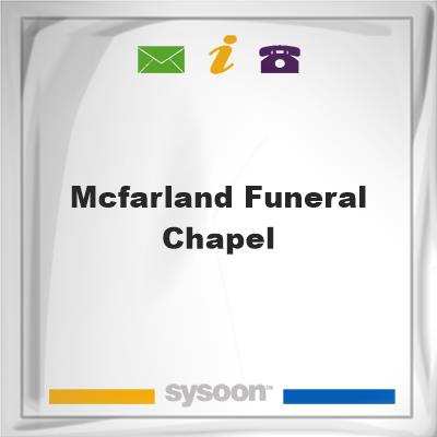 McFarland Funeral ChapelMcFarland Funeral Chapel on Sysoon