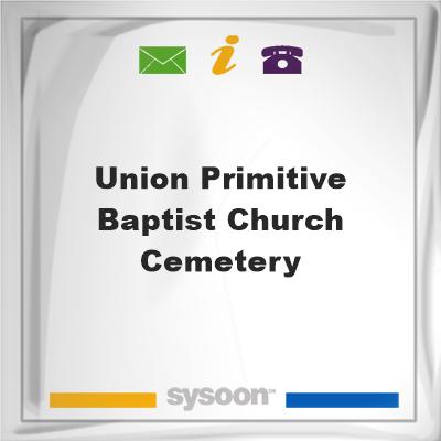 Union Primitive Baptist Church Cemetery, Union Primitive Baptist Church Cemetery