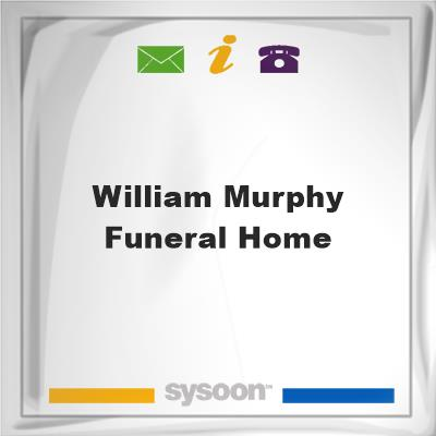 William Murphy Funeral Home, William Murphy Funeral Home
