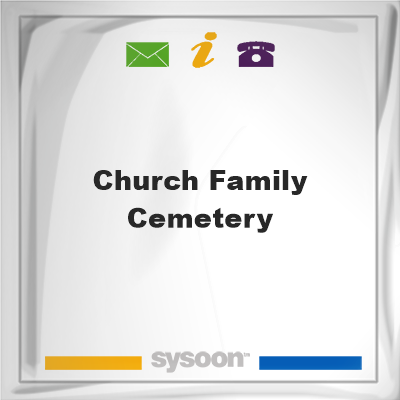 Church Family CemeteryChurch Family Cemetery on Sysoon