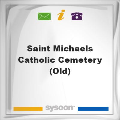 Saint Michaels Catholic Cemetery (Old), Saint Michaels Catholic Cemetery (Old)