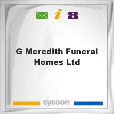 G Meredith Funeral Homes Ltd, G Meredith Funeral Homes Ltd