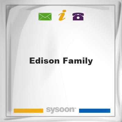 Edison FamilyEdison Family on Sysoon