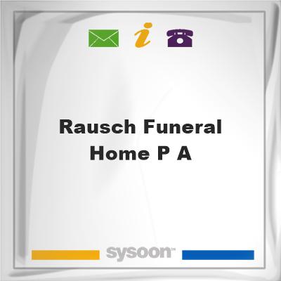 Rausch Funeral Home P A, Rausch Funeral Home P A