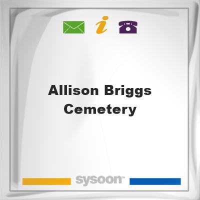 Allison Briggs Cemetery, Allison Briggs Cemetery