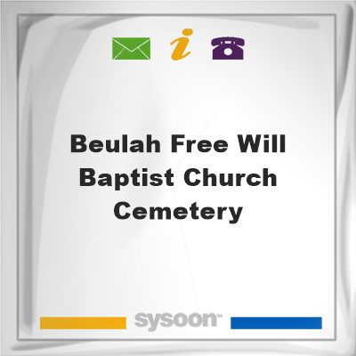 Beulah Free Will Baptist Church Cemetery, Beulah Free Will Baptist Church Cemetery