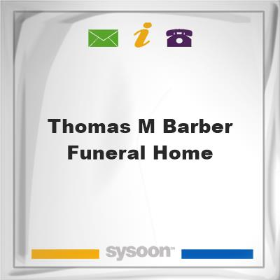 Thomas M Barber Funeral Home, Thomas M Barber Funeral Home
