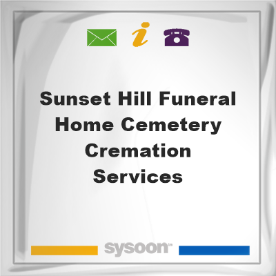 Sunset Hill Funeral Home Cemetery & Cremation Services, Sunset Hill Funeral Home Cemetery & Cremation Services