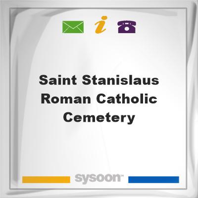 Saint Stanislaus Roman Catholic Cemetery, Saint Stanislaus Roman Catholic Cemetery