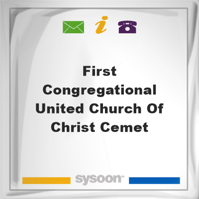 First Congregational United Church of Christ CemetFirst Congregational United Church of Christ Cemet on Sysoon