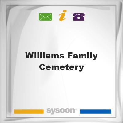 Williams Family Cemetery, Williams Family Cemetery