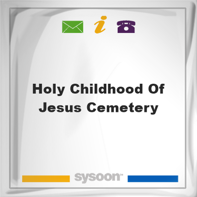 Holy Childhood of Jesus CemeteryHoly Childhood of Jesus Cemetery on Sysoon