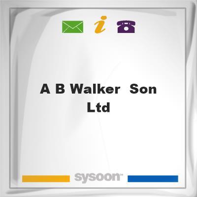 A B Walker & Son Ltd, A B Walker & Son Ltd