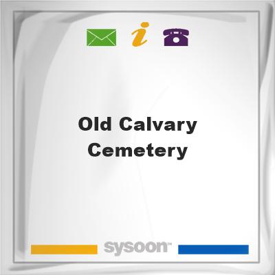 Old Calvary Cemetery, Old Calvary Cemetery