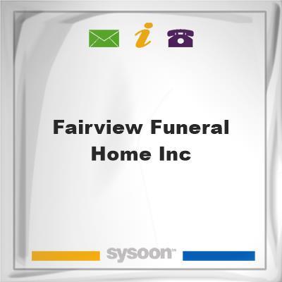 Fairview Funeral Home Inc, Fairview Funeral Home Inc