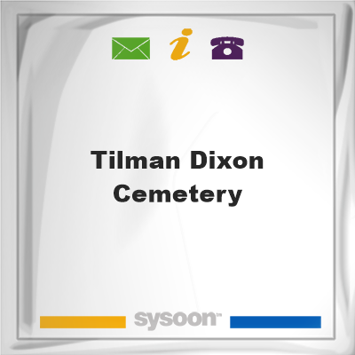 Tilman Dixon Cemetery, Tilman Dixon Cemetery