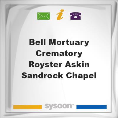 Bell Mortuary & Crematory - Royster-Askin-Sandrock Chapel, Bell Mortuary & Crematory - Royster-Askin-Sandrock Chapel