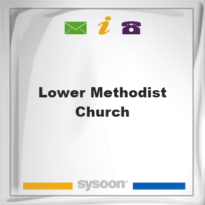 Lower Methodist Church, Lower Methodist Church