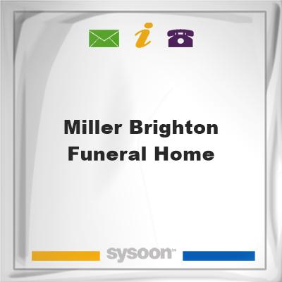 Miller-Brighton Funeral Home, Miller-Brighton Funeral Home