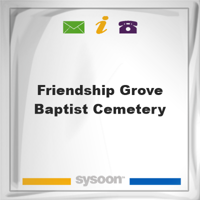 Friendship Grove Baptist Cemetery, Friendship Grove Baptist Cemetery
