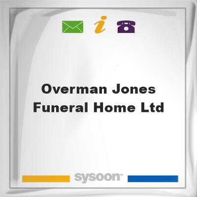 Overman-Jones Funeral Home Ltd, Overman-Jones Funeral Home Ltd