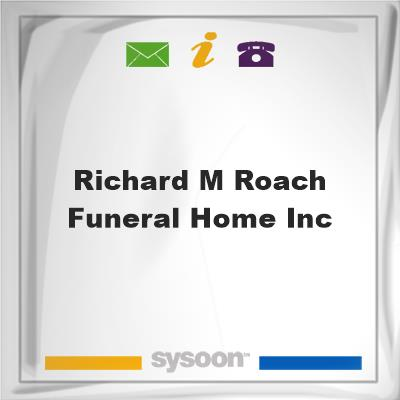 Richard M Roach Funeral Home, Inc, Richard M Roach Funeral Home, Inc