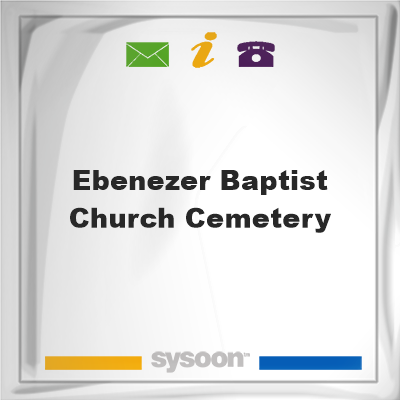 Ebenezer Baptist Church Cemetery, Ebenezer Baptist Church Cemetery