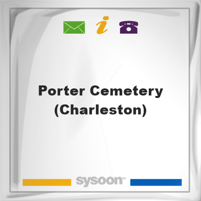 Porter Cemetery (Charleston), Porter Cemetery (Charleston)