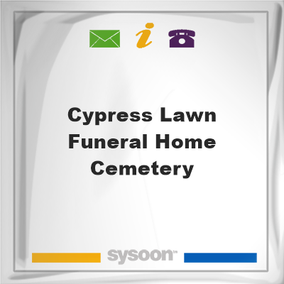 Cypress Lawn Funeral Home & Cemetery, Cypress Lawn Funeral Home & Cemetery