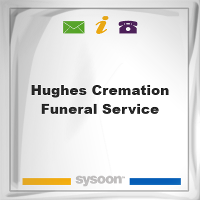 Hughes Cremation & Funeral Service, Hughes Cremation & Funeral Service