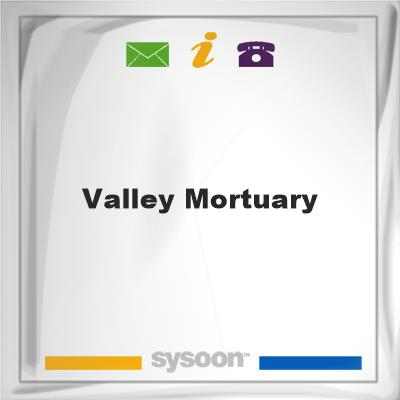 Valley Mortuary, Valley Mortuary