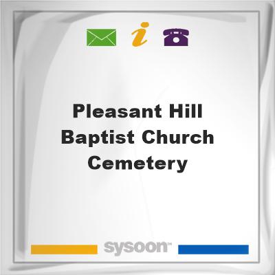 Pleasant Hill Baptist Church Cemetery, Pleasant Hill Baptist Church Cemetery