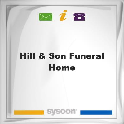 Hill & Son Funeral Home, Hill & Son Funeral Home