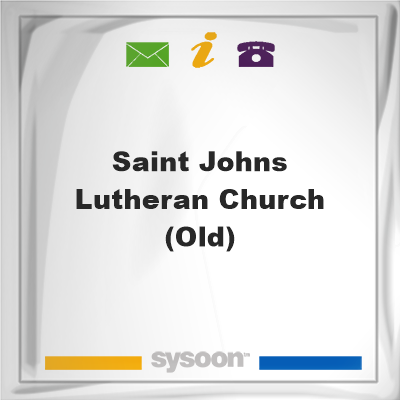 Saint Johns Lutheran Church (Old), Saint Johns Lutheran Church (Old)