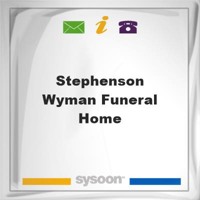 Stephenson-Wyman Funeral Home, Stephenson-Wyman Funeral Home